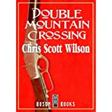 Double Mountain Crossingby Chris Scott Wilson
