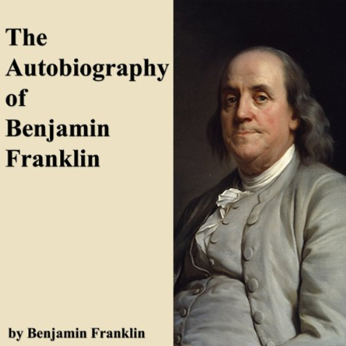 benjamin franklins autobiography In 1726, at the age of 20, benjamin franklin created a system to develop his character in his autobiography, franklin listed his thirteen virtues as.