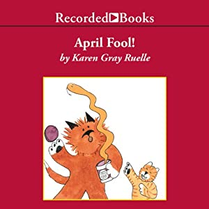 April Fool! | [Karen Gray Ruelle]