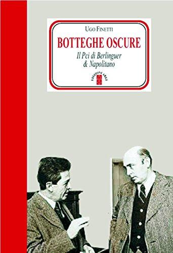 Botteghe oscure Il PCI di Berlinguer e Napolitano PDF