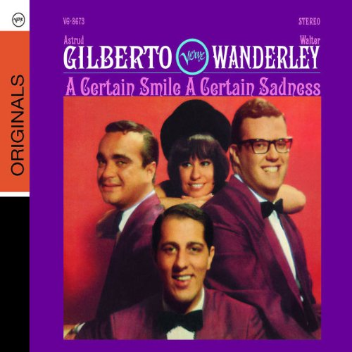 Certain Smile a Certain Sadness (Dig) by Astrud Gilberto and Walter Wanderley