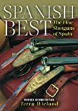 img - for Spanish Best: The Fine Shotguns of Spain book / textbook / text book