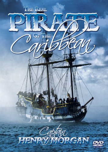 The Real Pirate Of The Caribbean - Captain Henry Morgan [DVD]