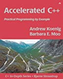 img - for Accelerated C++: Practical Programming by Example book / textbook / text book