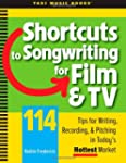 Shortcuts to Songwriting for Film & T...