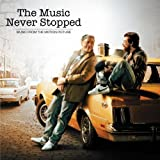 The Music Never Stopped - Music From The Motion Picture