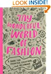 My Wonderful World of Fashion: A Book...