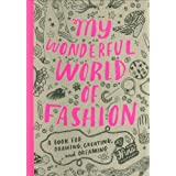My Wonderful World of Fashion: A Book for Drawing, Creating and Dreamingby Nina Chakrabarti