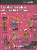 Kamasutra vu par les filles (le)