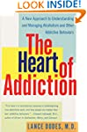 The Heart of Addiction: A New Approac...