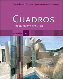 Cuadros Student Text, Volume 4 of 4 Intermediate Spanish by Spaine Long, Sheri, Madrigal Velasco