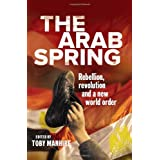 The Arab Spring: Rebellion, revolution, and a new world orderby Toby Manhire