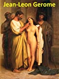 img - for 169 Color Paintings of Jean-Leon Gerome (Jean-L on G r me) - French Academic Painter and Sculptor (May 11, 1824 - January 10, 1904) book / textbook / text book