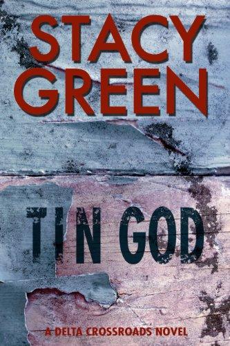 Tin God (A Southern Mystery) (Delta Crossroads Trilogy Book 1)