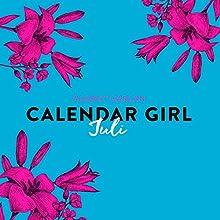 Juli (Calendar Girl 7) Hörbuch von Audrey Carlan Gesprochen von: Dagmar Bittner