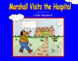 Marshall Visits the Hospital