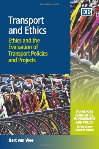 Transport and Ethics: Ethics and the Evaluation of Transport Policies and Projects (Transport Economics, Management and