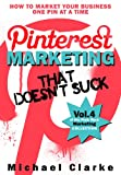 img - for Pinterest Marketing That Doesn't Suck - How to Market Your Business One Pin at a Time (Punk Rock Marketing Collection Book 4) book / textbook / text book