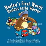 Bosleys First Words (Bosleys erste Worter): A Dual Language Book in German and English (The Adventures of Bosley Bear) (Volume 3)