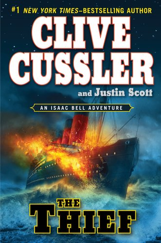 The Thief (An Isaac Bell Adventure) [Hardcover] by: Clive Cussler, Justin Scott