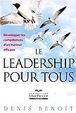 echange, troc Benoît Denis - Leadership pour Tous - Développer les Compétences d'un Meneur Efficace