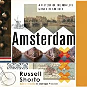 Amsterdam: A History of the World's Most Liberal City | [Russell Shorto]