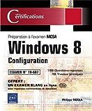 echange, troc Philippe PAÏOLA - Windows 8 - Configuration - Préparation à la Certification MCSA - Examen N° 70-687