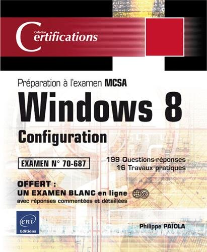 Windows 8 Configuration : Préparation à l'examen MCSA N° 70-687