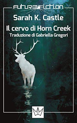 il-cervo-di-horn-creek-future-fiction-vol-40