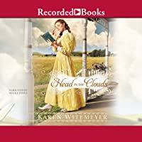 Head in the Clouds (       UNABRIDGED) by Karen Witemeyer Narrated by Nicole Poole