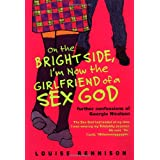 On the Bright Side, I'm Now the Girlfriend of a Sex God (Further Confessions of Georgia Nicolson) ~ Louise Rennison