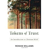 Tokens of Trust: An Introduction to Christian Belief ~ Rowan Williams