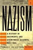 Nazism, a History of Documents and Eyewitness Accounts, 1919-1945: Volume 2 [II], Foreign Policy, War and Radical Extermination