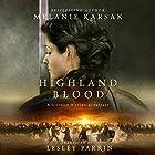 Highland Blood: The Celtic Blood Series, Book 2 Hörbuch von Melanie Karsak Gesprochen von: Lesley Parkin