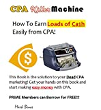 CPA Killer Machine: How To Earn Loads of Cash Easily From CPA