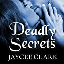 Deadly Secrets: Kinncaid Brothers, Book 5 Audiobook by Jaycee Clark Narrated by Johanna Parker