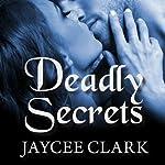 Deadly Secrets: Kinncaid Brothers, Book 5 | Jaycee Clark