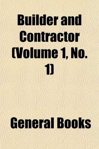 Builder and Contractor (Volume 1, No. 1)