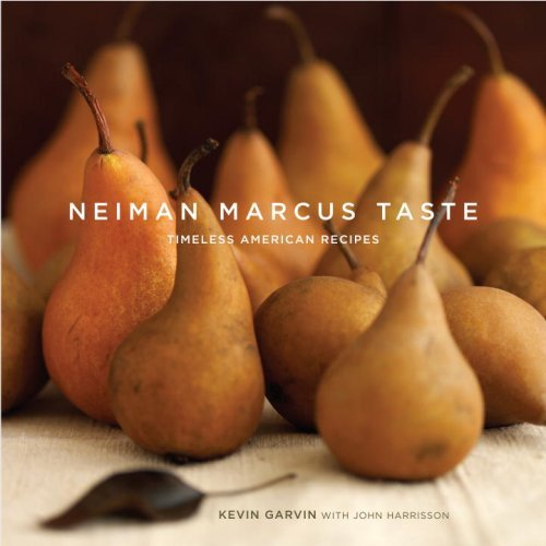 neiman-marcus-taste-timeless-american-recipes-by-kevin-garvin-2007-10-09