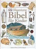 Illustrierte Bibel für Kinder (Neuauflage/ große Ausgabe)