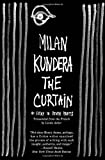 The Curtain: An Essay in Seven Parts (0060841958) by Kundera, Milan