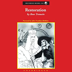 Restoration | [Rose Tremain]