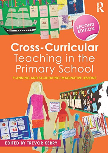 Cross-Curricular Teaching in the Primary School: Planning and facilitating imaginative lessons