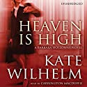 Heaven Is High: A Barbara Holloway Novel Audiobook by Kate Wilhelm Narrated by Carrington MacDuffie