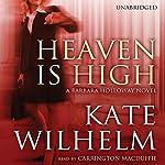 Heaven Is High: A Barbara Holloway Novel   Kate Wilhelm