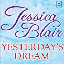 Yesterday's Dreams (       UNABRIDGED) by Jessica Blair Narrated by Anne Dover