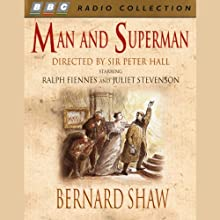 Man and Superman Radio/TV Program Auteur(s) : George Bernard Shaw Narrateur(s) : Judi Dench, Ralph Fiennes, Juliet Stevenson, John Wood, Nicholas Le Prevost, Paul Merton, Peter Hall