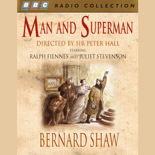 """in man and superman shaw was not writing a regular play essay Man and superman, described as """"a comedy and a philosophy,"""" has several parts the epistle dedicatory is directed to arthur bingham walkley, who had once asked why shaw did not write a don juan play the original query was apparently intended as a stinging comment—although i am not certain how cordial shaw's and walkley's."""