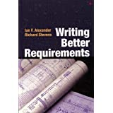 Writing Better Requirementsby Ian Alexander