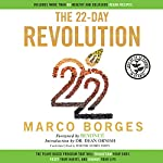 The 22-Day Revolution: The Plant-Based Program That Will Transform Your Body, Reset Your Habits, and Change Your Life | Marco Borges